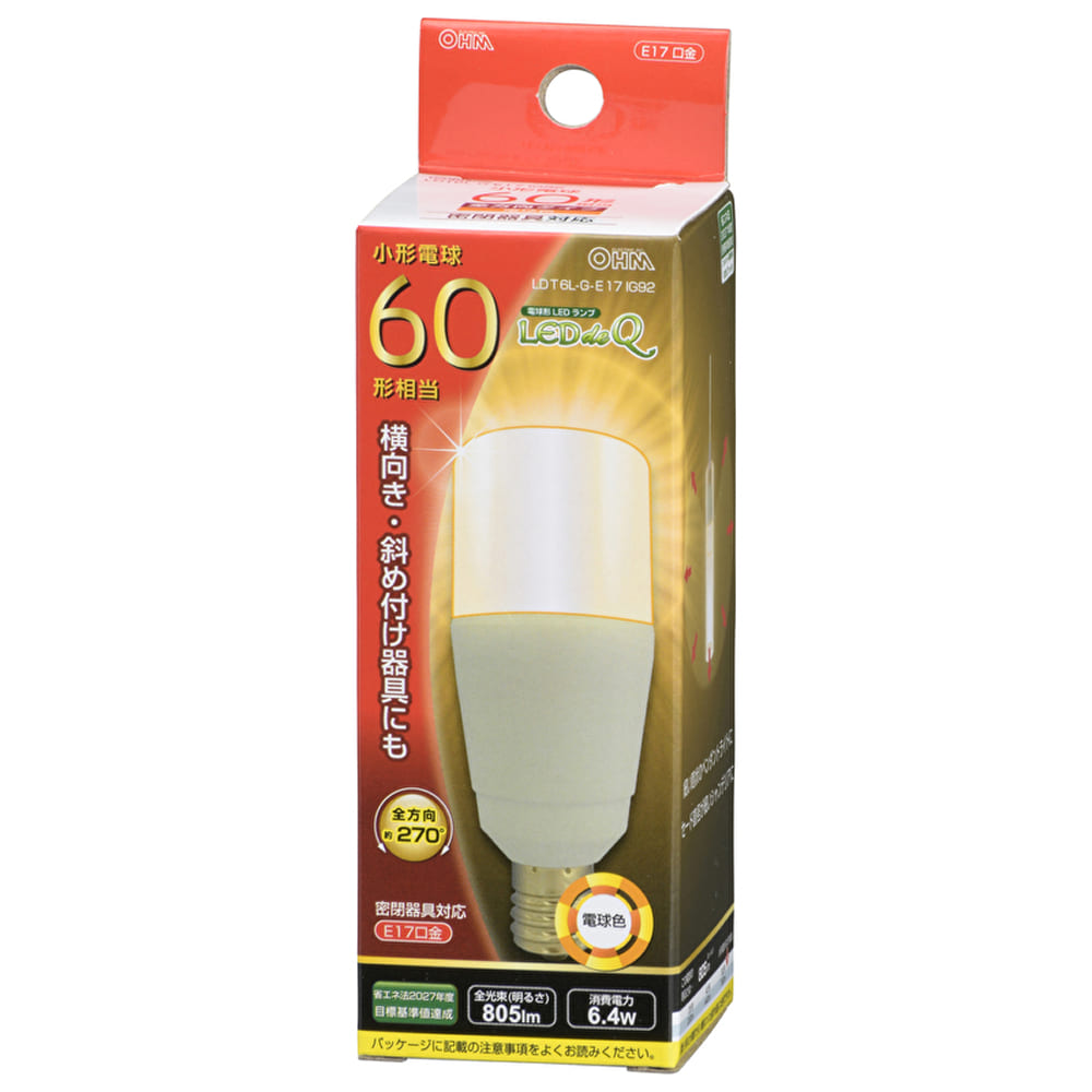 LED球T型 【60W形】【E−17】 LDT6L−G−E17 IG92:60W相当の明るさで、横向き、斜め付け器具にも対応